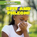 Spit and Phlegm! (Your Body at Its Grossest)