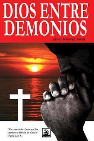 Bog, paperback Dios Entre Demonios af Javier Ramirez Viera