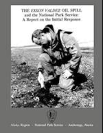 The EXXON Valdez Oil Spill and the National Park Service af Carol Burkhart, William S. Hanable