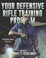 Your Defensive Rifle Training Program af Michael Ross Seeklander