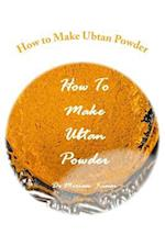 How to Make Ubtan Powder