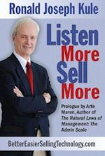 Listen More, Sell More af Ronald Joseph Kule