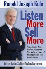 Listen More, Sell More af Ronald Joseph Kule