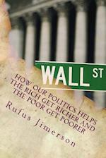 How Our Politics Helps the Rich Get Richer and the Poor Get Poorer af Dr Rufus O. Jimerson