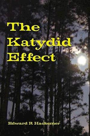 The Katydid Effect