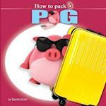 How to Pack a Pig af Rachel Ellyn