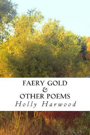 Faery Gold & Other Poems