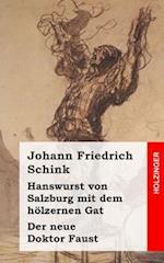 Hanswurst Von Salzburg Mit Dem Holzernen Gat / Der Neue Doktor Faust af Johann Friedrich Schink