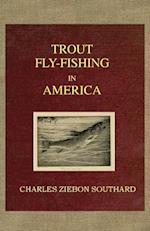 Trout Fly Fishing in America af Charles Zibeon Southard