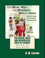 The Weird, Wild and Wonderful Days of School af D. M. Larson