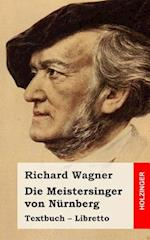 Die Meistersinger Von Nurnberg af Richard Wagner