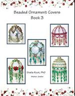 Beaded Ornament Covers Book 3 af Sheila Root