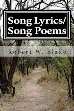 Song Lyrics/Song Poems by Robert Blake Aka/Dr. Bob (the Music Doctor) af Robert W. Blake