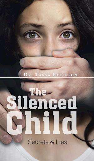 The Silenced Child: Secrets & Lies