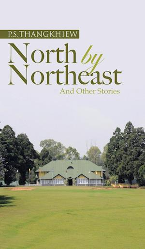 North by Northeast and Other Stories