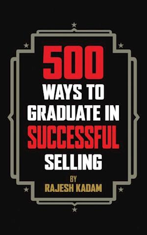500 Ways to Graduate in Successful Selling