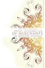 Socio-Cultural Life of Merchants in Mughal Gujarat