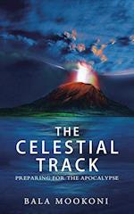 The Celestial Track: Preparing for the Apocalypse
