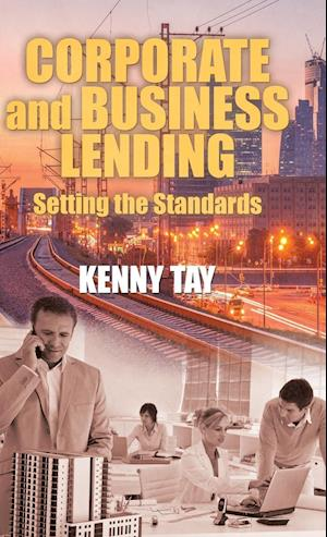 Corporate and Business Lending: Setting the Standards