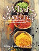 What's Cooking?: An Introduction to Cooking Your Favorite Indian Dishes