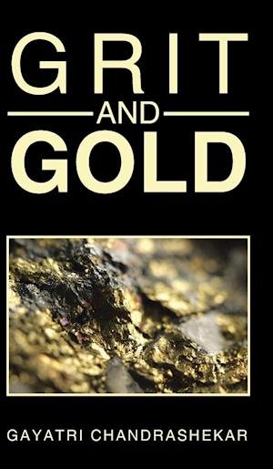GRIT AND GOLD