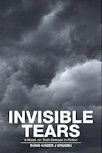 Invisible Tears: A Novel, on Truth Dressed in Fiction af Dumo Kaizer J Oruobu
