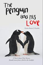 The Penguin and His Love: A Novel About Why Women Should Learn from a Bird to Be Faithful. af Dumo Kaizer J Oruobu