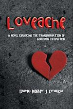 Loveache: A NOVEL EXPLORING THE TRANSFORMATION OF GOOD MEN TO BAD MEN af Dumo Kaizer J Oruobu