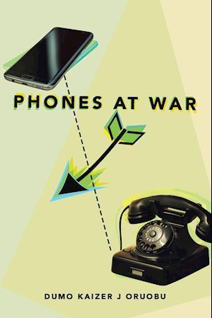 Bog, paperback Phones at War af Dumo Kaizer J. Oruobu