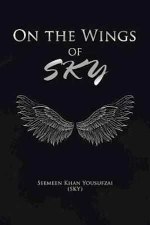 Bog, hæftet On the Wings of SKY af Seemeen Khan Yousufzai (Sky)