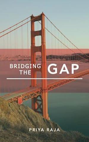 Bog, hæftet Bridging the Gap af Priya Raja