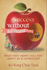 Success without Fulfilment: What They Didn't Tell You about Ba Zi Astrology