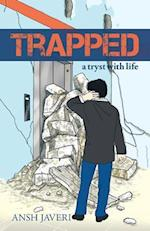 Trapped: a tryst with life