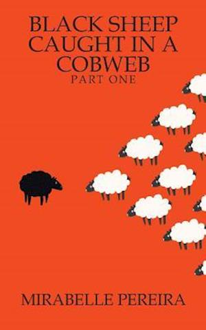Bog, hæftet Black Sheep Caught in a Cobweb af Mirabelle Pereira