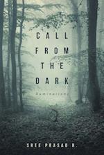 Call from the Dark: Ruminations