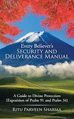 Every Believer's Security and Deliverance Manual: A Guide to Divine Protection (Exposition of Psalm 91 and Psalm 34)