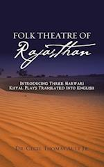 Folk Theatre of Rajasthan: Introducing Three Marwari Khyal Plays Translated Into English