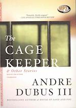 The Cage Keeper & Other Stories af André, III Dubus