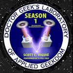 Doctor Geek's Laboratory, Season 1 (Doctor Geeks Laboratory)