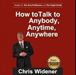 How to Talk to Anybody, Anytime, Anywhere (Made for Success)