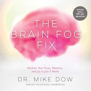 Lydbog, CD The Brain Fog Fix af Mike Dow