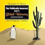 Politically Incorrect Guide to Global Warming (and Environmentalism) (Politically Incorrect Guides)