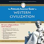 Politically Incorrect Guide to Western Civilization (Politically Incorrect Guides)