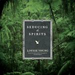 Seducing the Spirits af Louise Young