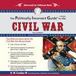 Politically Incorrect Guide to the Civil War (Politically Incorrect Guides)