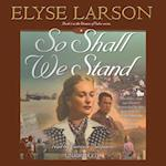 So Shall We Stand (The Women of Valor Series)