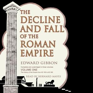 Decline and Fall of the Roman Empire, Vol. I af Edward Gibbon
