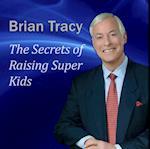 Secrets of Raising Super Kids (Made for Success)