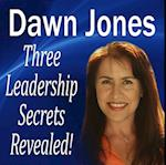 Three Leadership Secrets Revealed af Dawn Jones