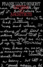 Letters to Architects af Frank Lloyd Wright